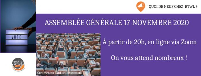 {QUOI DE NEUF CHEZ  BTWL ?} ASSEMBLÉE GÉNÉRALE 17 NOVEMBRE 2020