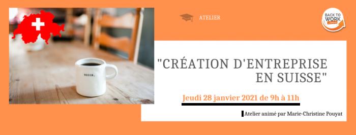 {ATELIERS & CONFÉRENCE} Création d'entreprise en Suisse – EN LIGNE